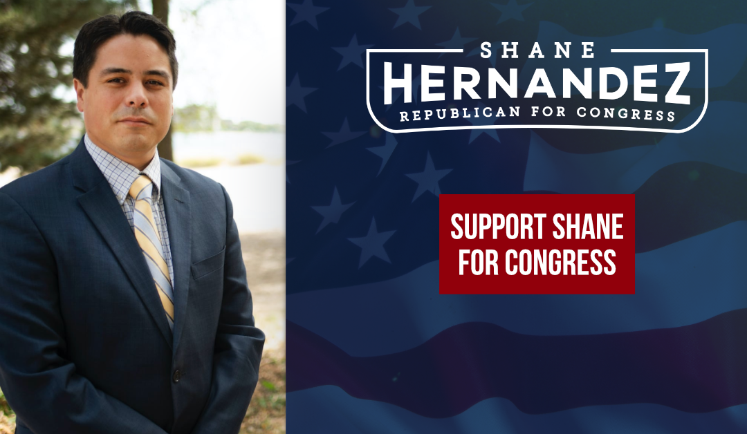 Republicans for National Renewal Endorses Shane Hernandez for Congress