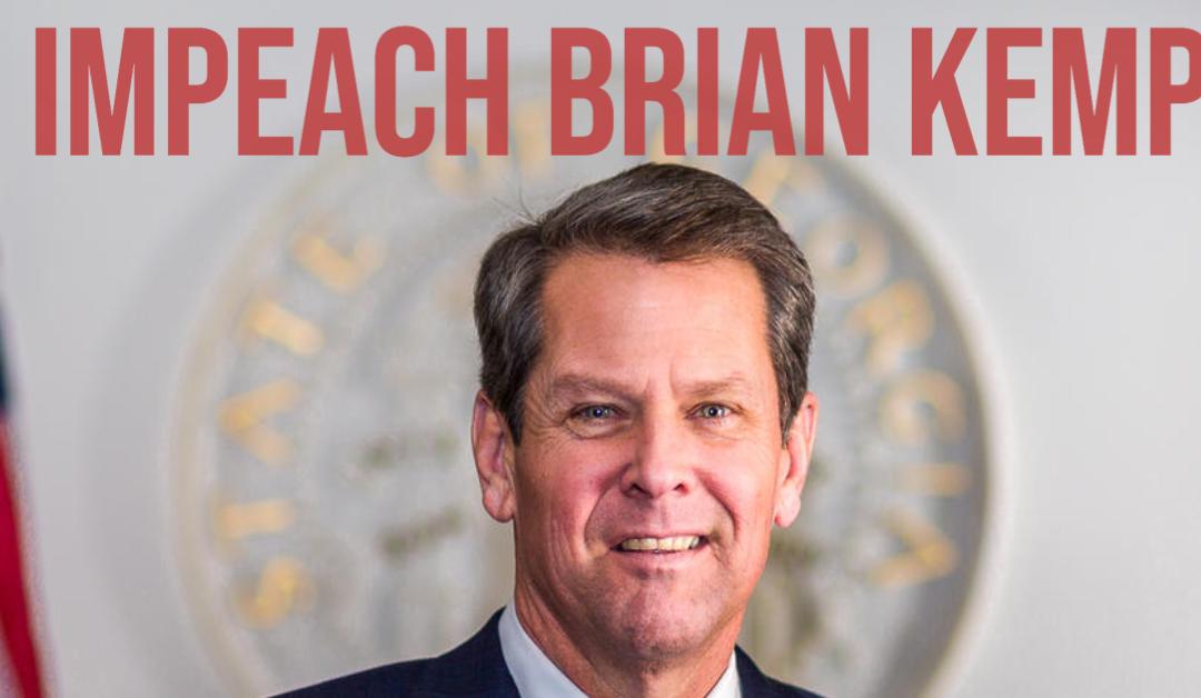 PETITION: GA State Legislature – Impeach Brian Kemp And Send Pro-Trump Electors