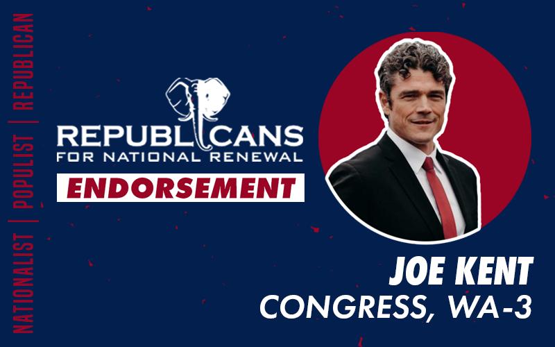 Republicans for National Renewal Endorses Joe Kent for Congress