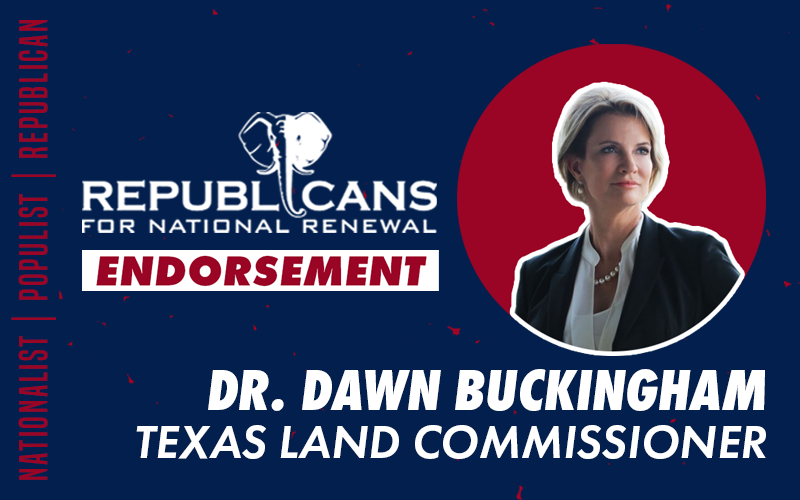 Republicans for National Renewal Endorses Dr. Dawn Buckingham for Texas Land Commissioner